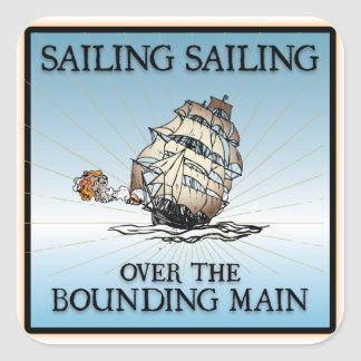 Sailing, Sailing - Over The Bounding Main Square Sticker