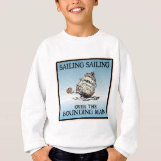 Sailing, Sailing - Over The Bounding Main Sweatshirt