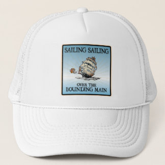 Sailing, Sailing - Over The Bounding Main Trucker Hat