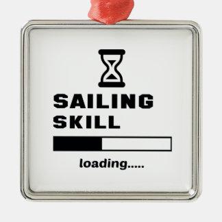 Sailing skill Loading...... Metal Ornament