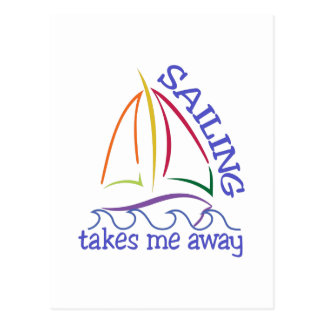 Sailing Takes Me Away Postcard