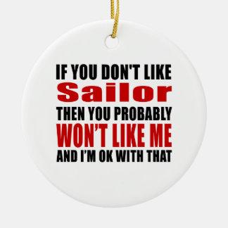 Sailor Don't Like Designs Ceramic Ornament