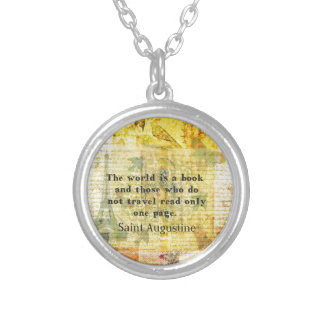 Saint Augustine Quote about Travel Silver Plated Necklace