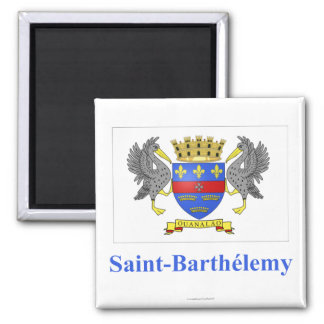 Saint Barthelemy Flag with Name in French Magnet