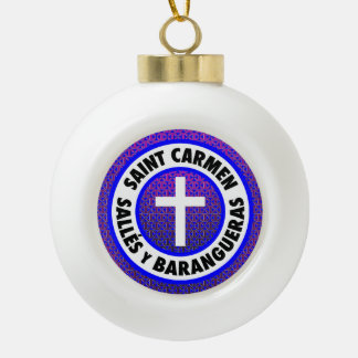 Saint Carmen Salles y Barangueras Ceramic Ball Christmas Ornament