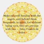 Saint Francis de Sales QUOTE about Angels Round Stickers