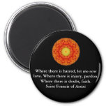 Saint Francis of Assisi quote about love and faith Fridge Magnet
