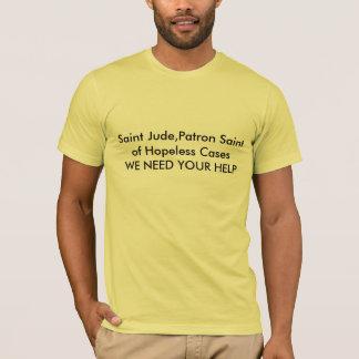 Saint Jude,Patron Saint of Hopeless Cases      ... T-Shirt