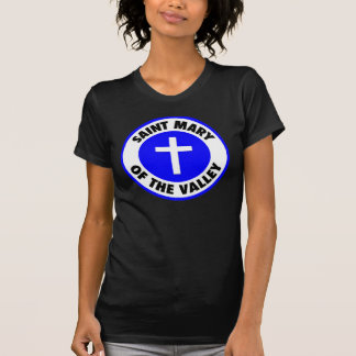 Saint Mary of the Valley T-Shirt
