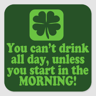 Saint Paddys Day Green Beer Quote Square Sticker