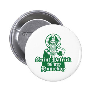 Saint Patrick is my Homeboy Button