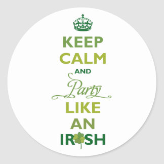 SAINT PATRICK Keep Calm And Party Like An Irish Classic Round Sticker