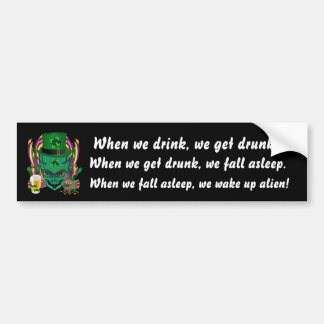 Saint Patrick's Day I Come in peace day. See Notes Car Bumper Sticker