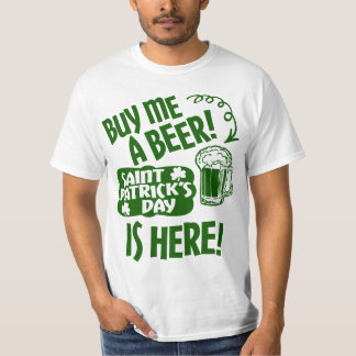 Saint Patrick's Day is Here Tee Shirt