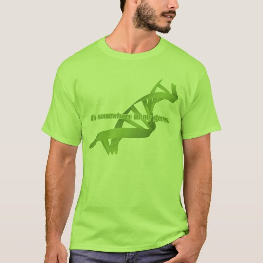 Saint Patrick's Day - It's somewhere in my genes T-Shirt