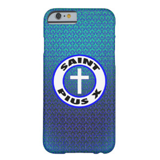 Saint Pius X Barely There iPhone 6 Case