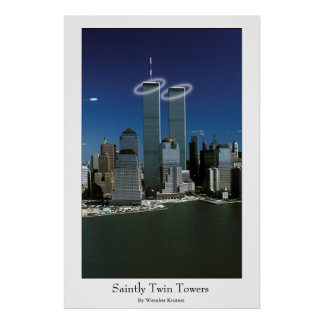 Saintly Twin Towers Posters