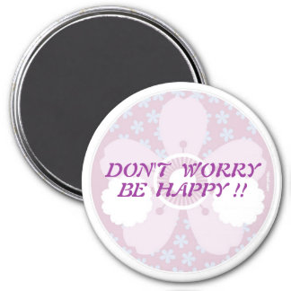 sakura_print, DON'T  WORRY, BE  HAPPY !! Fridge Magnets