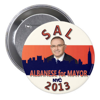 Sal Albanese for NYC Mayor 2013 3 Inch Round Button