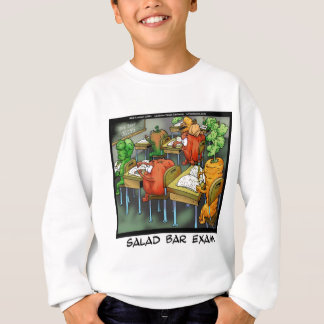 Salad Bar Exam Funny Sweatshirt