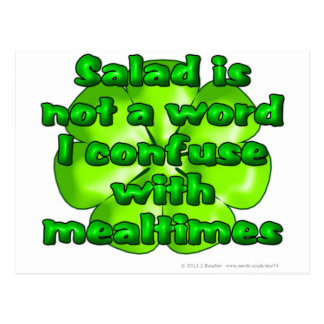 Salad is not a word I confuse with mealtimes Postcard