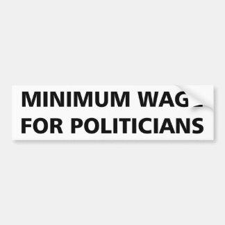 Salario mínimo para los políticos pegatina para auto