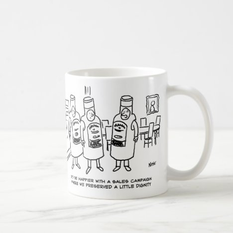 Sales Campaign Lacking in Dignity Coffee Mug