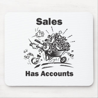 Sales Has Accounts Mouse Pad