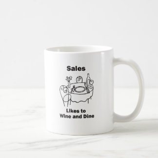 Sales Likes to Wine and Dine Coffee Mug
