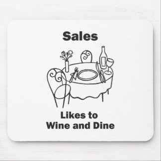 Sales Likes to Wine and Dine Mouse Pad
