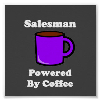"""""""Salesman"""" Powered by Coffee Poster"""