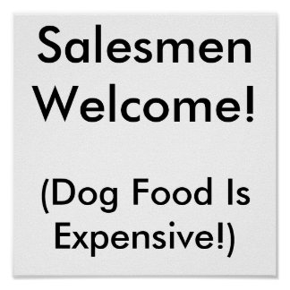 Salesmen Welcome! (Dog Food Is Expensive!) Poster