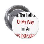 Salga de mi manera que soy instructor del arte pin