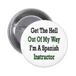 Salga de mi manera que soy un Instructo español Pin