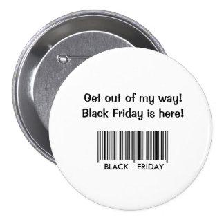 Salga de mi manera - viernes negro pin redondo de 3 pulgadas