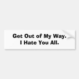 Salga de mi odio de Way.I de usted todo Pegatina Para Auto