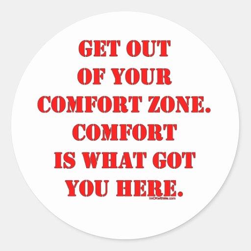 ¡Salga de su zona de comodidad! Etiquetas Redondas