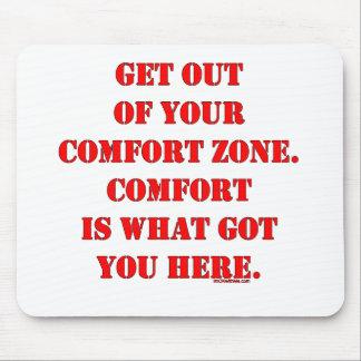 ¡Salga de su zona de comodidad! Tapete De Ratón