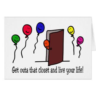 ¡Salga del armario, usted tienen una vida a vivir! Felicitaciones