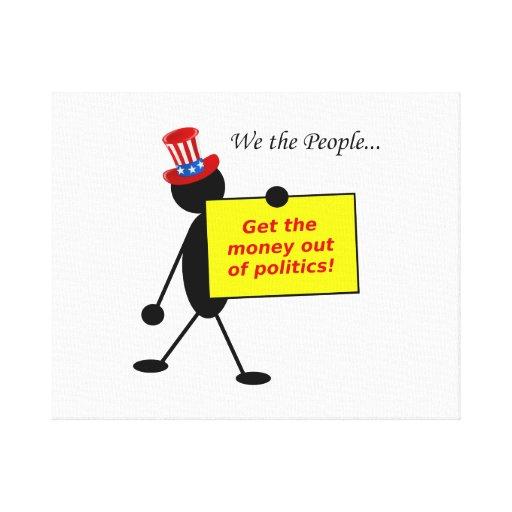 Salga el dinero de política impresiones en lona estiradas