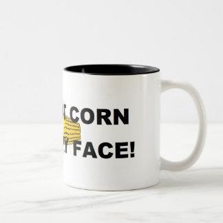 Salga ese maíz de mi cara taza dos tonos