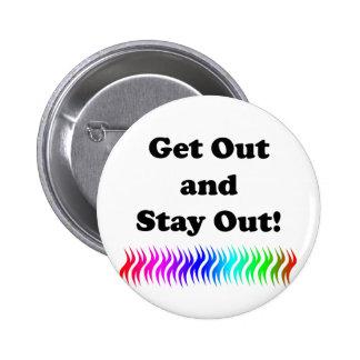 ¡Salga y permanezca hacia fuera! Pin Redondo De 2 Pulgadas