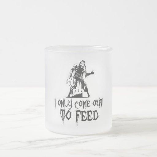 Salgo solamente alimentar al zombi taza de cristal
