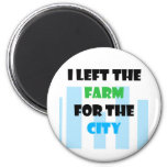 salí de la granja para la ciudad imán de frigorífico