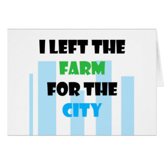 salí de la granja para la ciudad tarjeta de felicitación