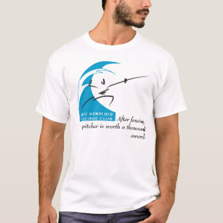 Salle Honolulu: After fencing, a pitcher is... T-Shirt
