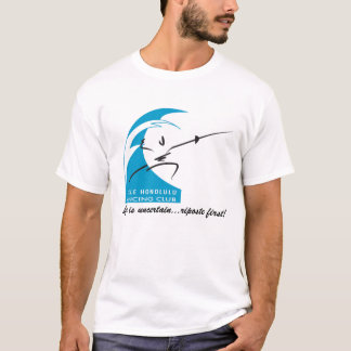 Salle Honolulu: Life is uncertain...riposte first! T-Shirt