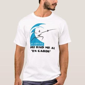 """Salle Honolulu: you had me at """"en garde"""" T-Shirt"""