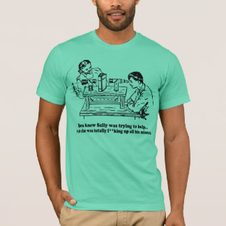 Sally Can't Science - edited T-Shirt
