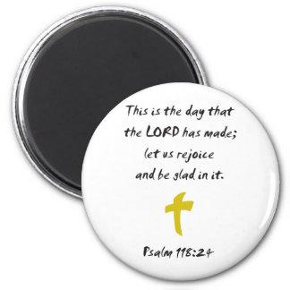 Salmo 118,25 el día que el SEÑOR ha hecho Imanes De Nevera
